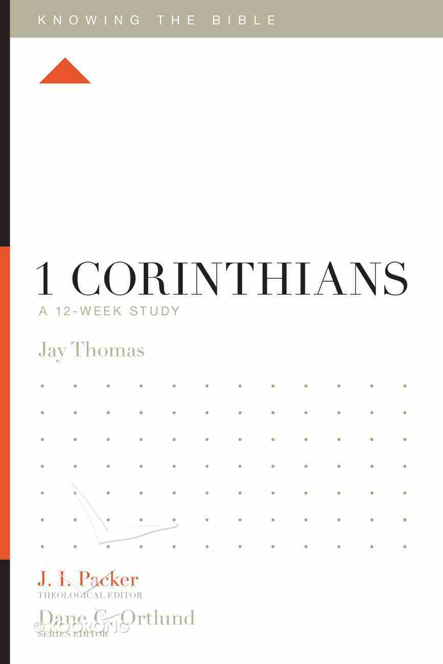 1 Corinthians (12 Week Study) (Knowing The Bible Series) Paperback