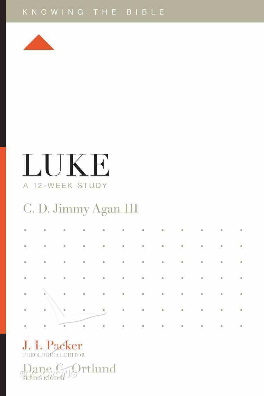 Luke (12 Week Study) (Knowing The Bible Series) Paperback