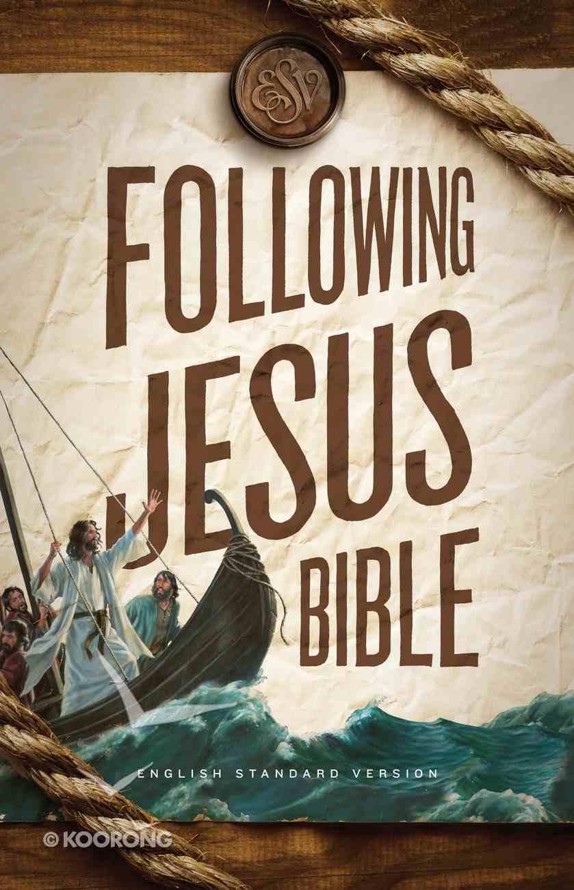 ESV Following Jesus Bible (Black Letter Edition) Hardback