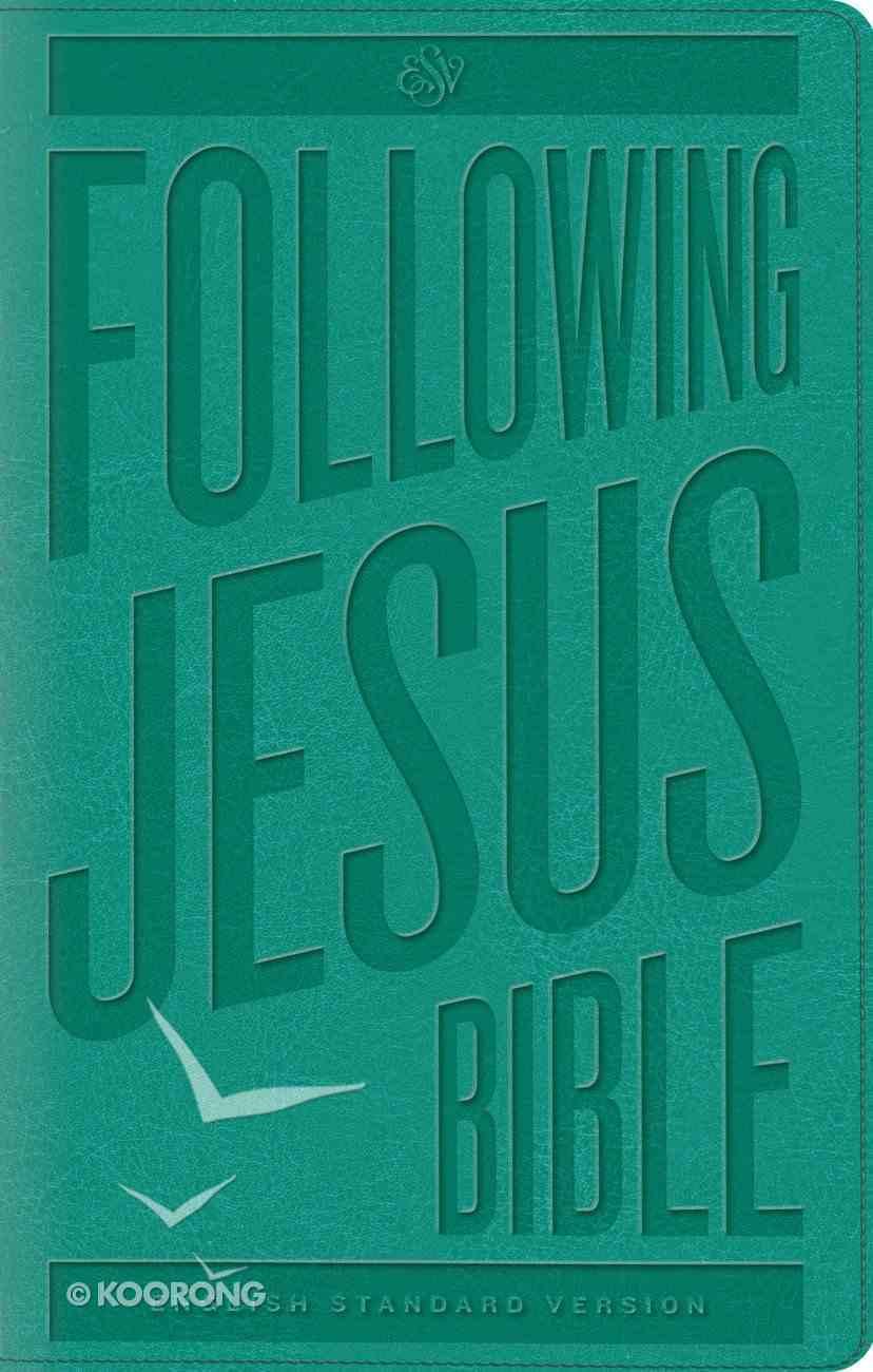 ESV Following Jesus Bible Trutone Teal (Black Letter Edition) Imitation Leather