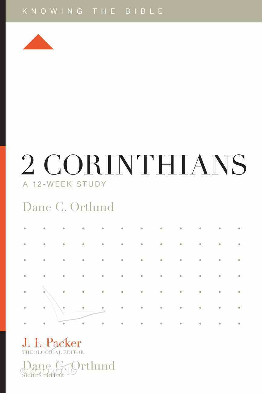 2 Corinthians (12 Week Study) (Knowing The Bible Series) Paperback