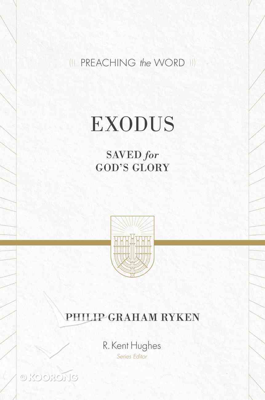 Exodus - Saved For God's Glory (Preaching The Word Series) Hardback