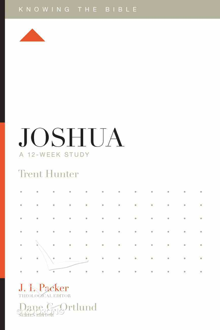 Joshua (12 Week Study) (Knowing The Bible Series) Paperback