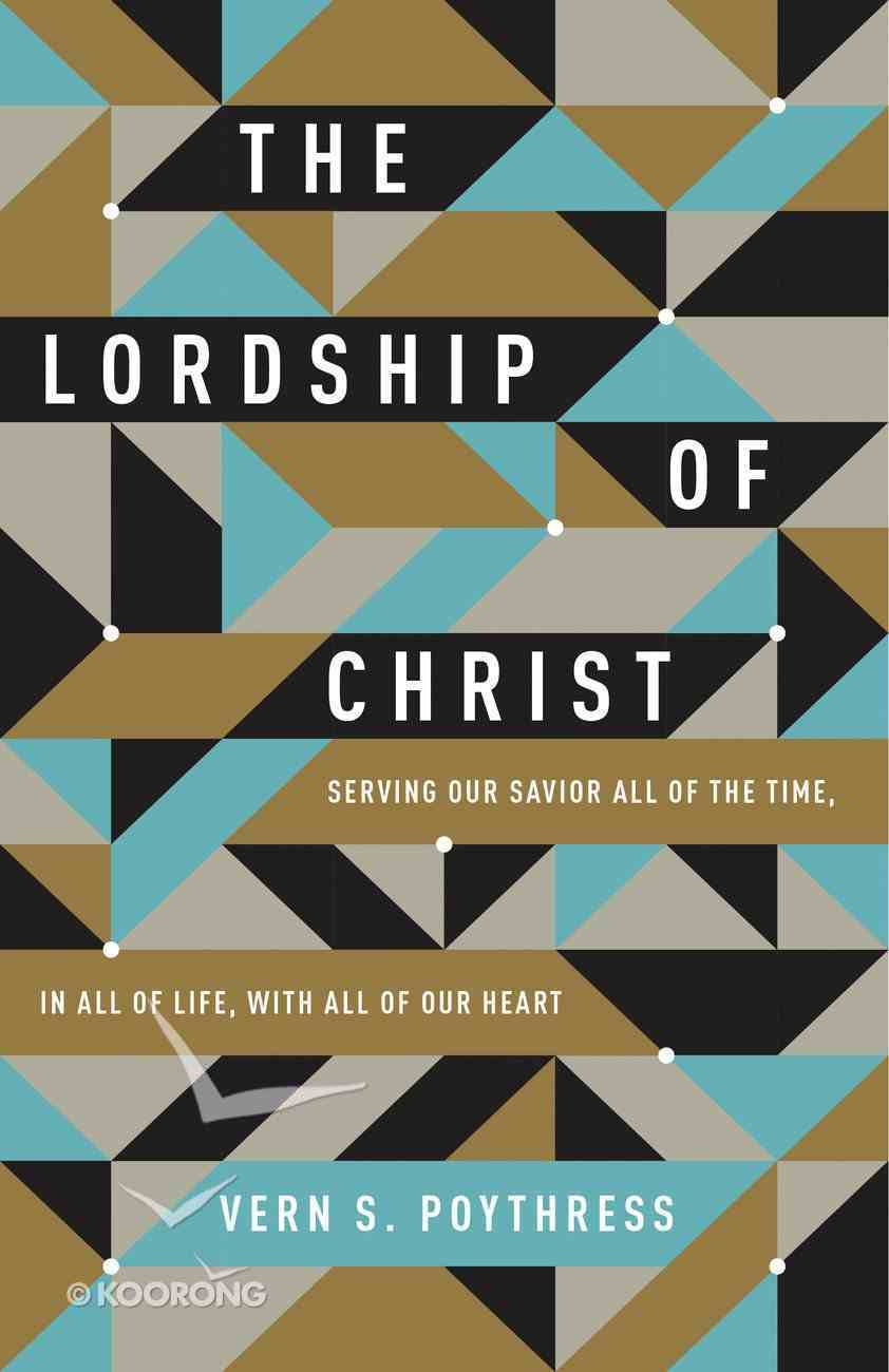 The Lordship of Christ Paperback