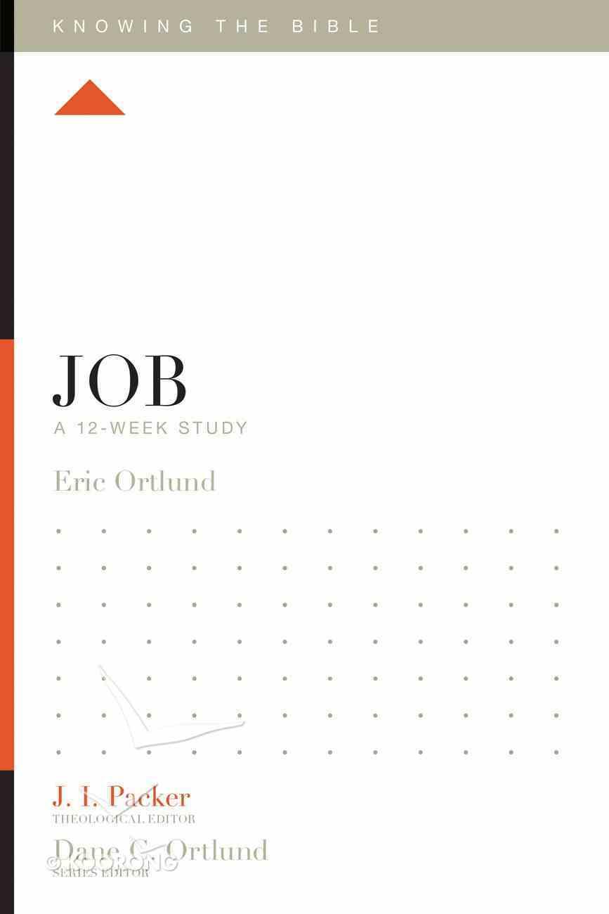 Job (12 Week Study) (Knowing The Bible Series) Paperback