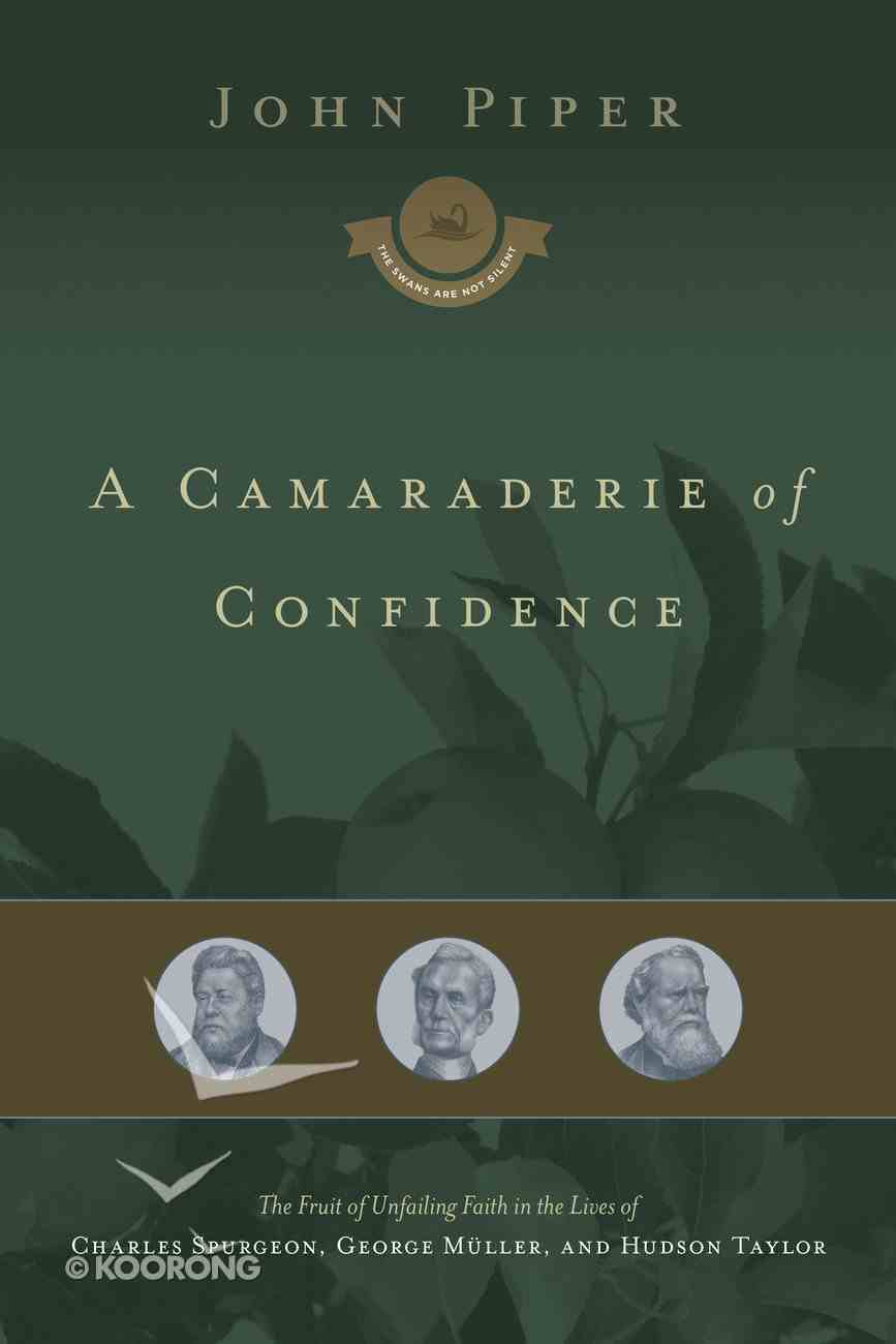 A Camaraderie of Confidence (#07 in Swans Are Not Silent Series) Hardback