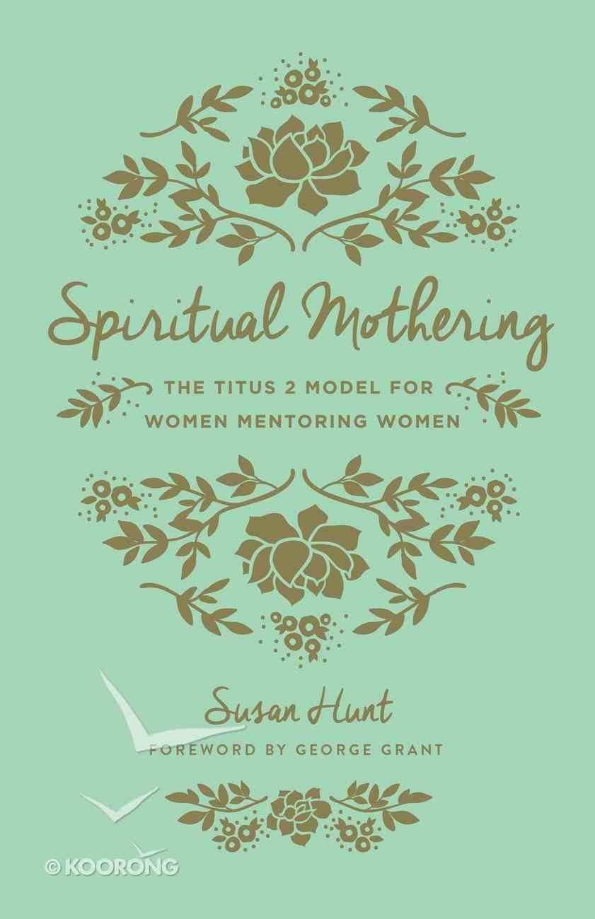 Spiritual Mothering (3rd Edition) Paperback