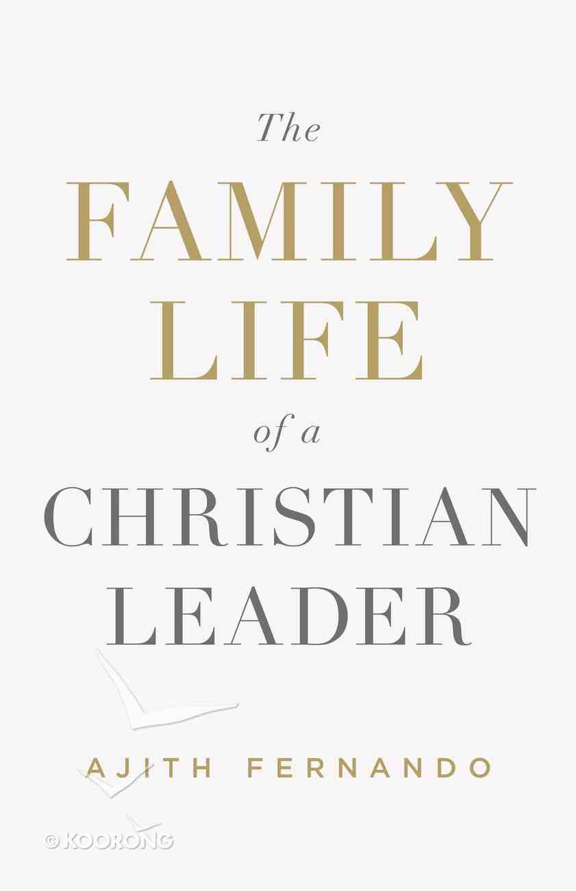 The Family Life of a Christian Leader Paperback