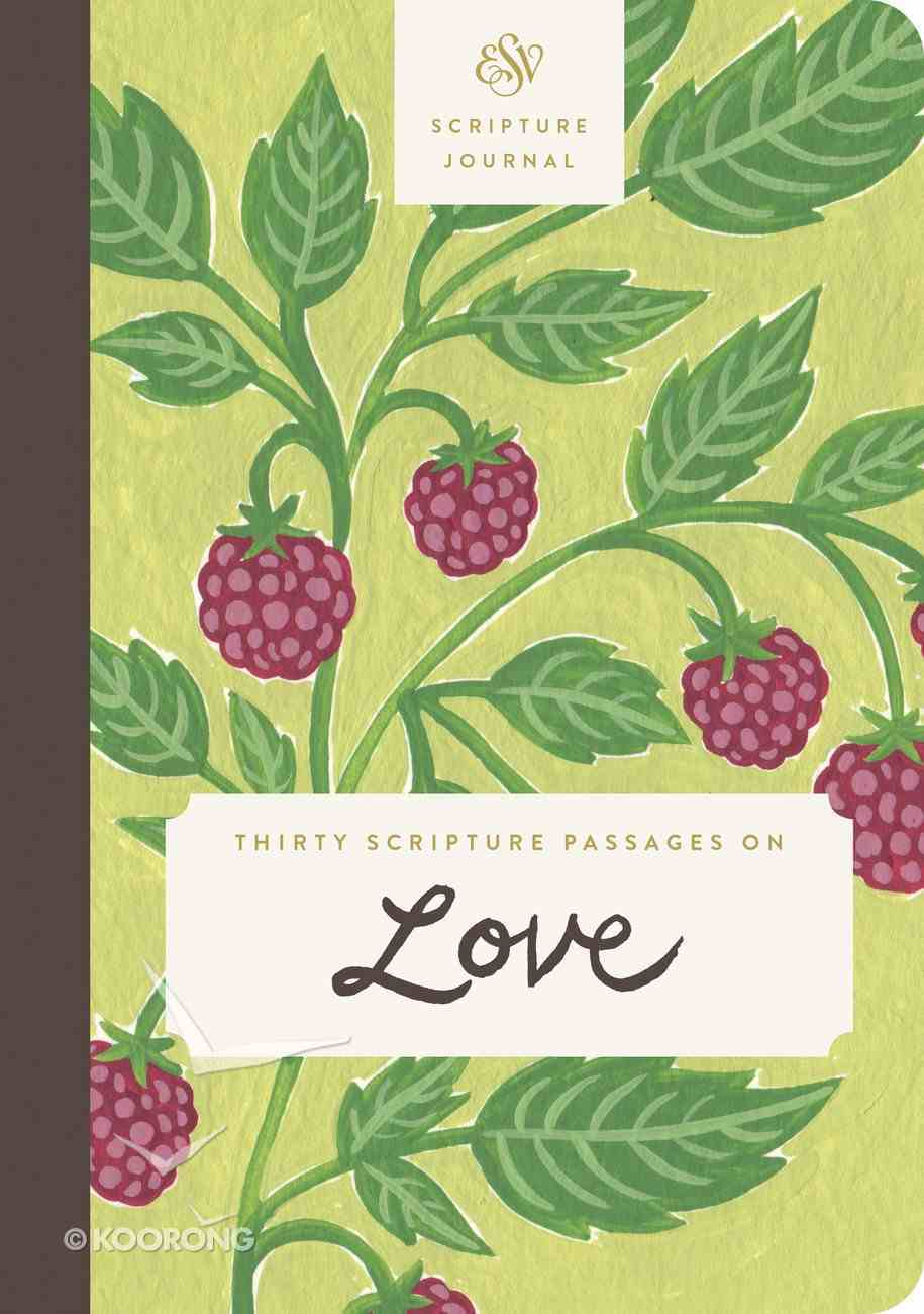 ESV Scripture Journal: Thirty Scripture Passages on Love Paperback