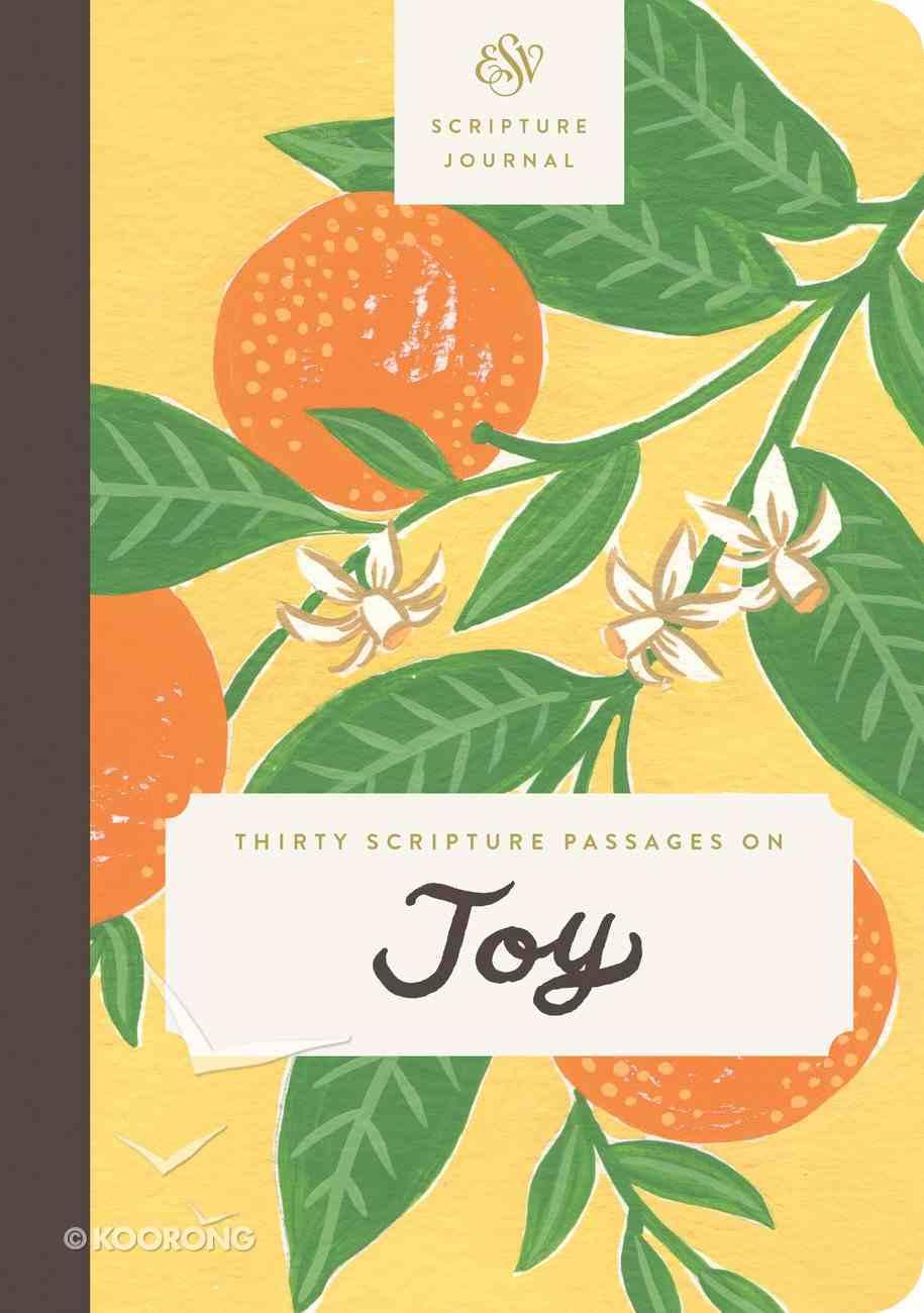 ESV Scripture Journal: Thirty Scripture Passages on Joy Paperback