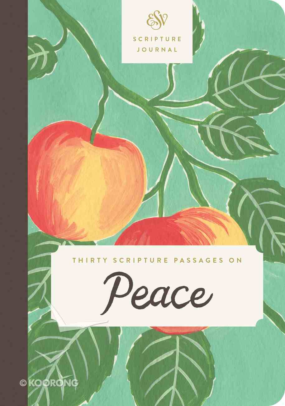 ESV Scripture Journal: Thirty Scripture Passages on Peace Paperback