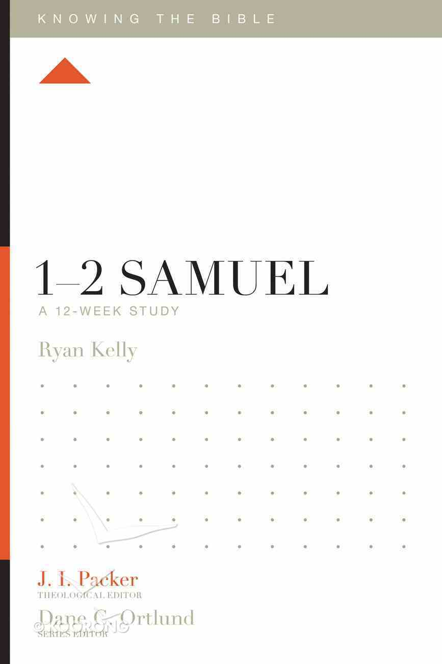 1-2 Samuel (12 Week Study) (Knowing The Bible Series) Paperback