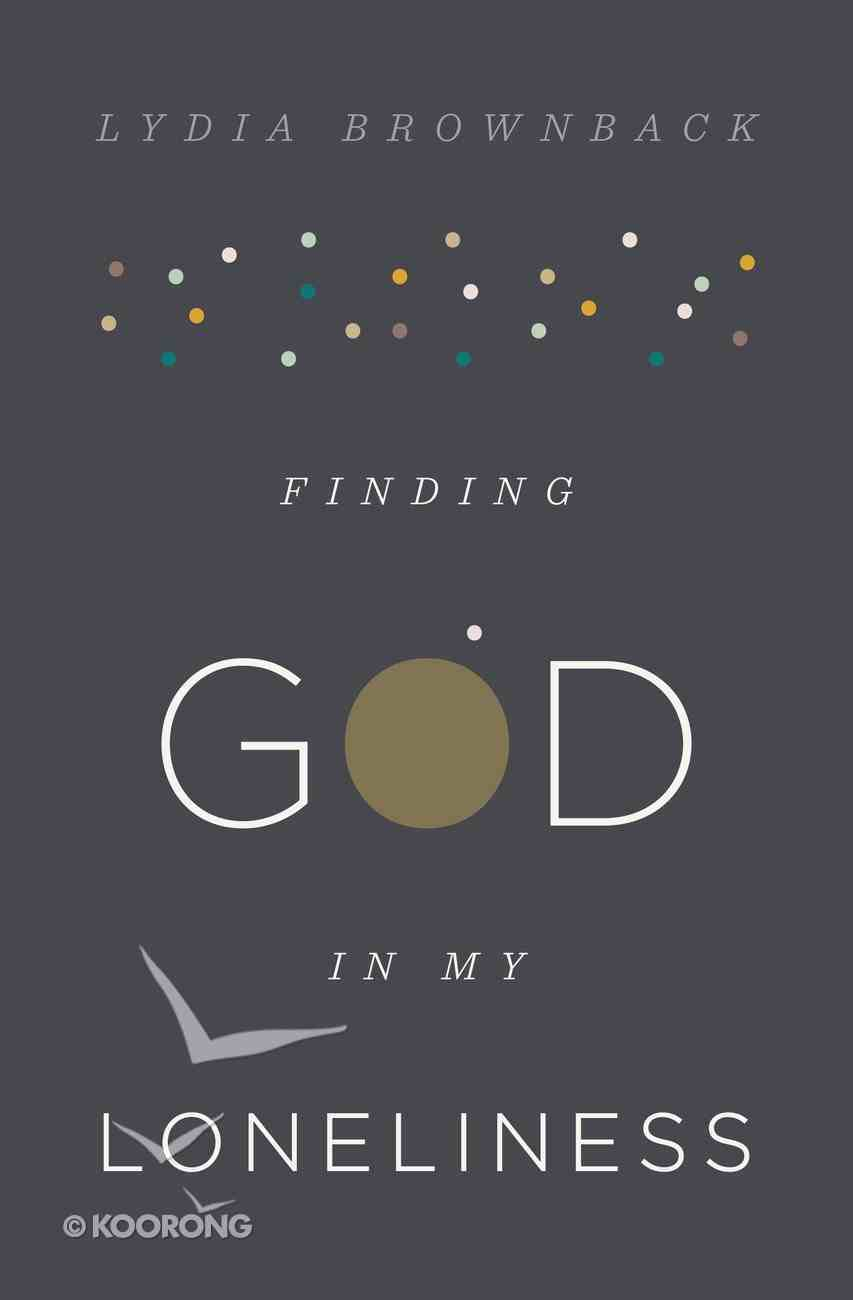 Finding God in My Loneliness Paperback