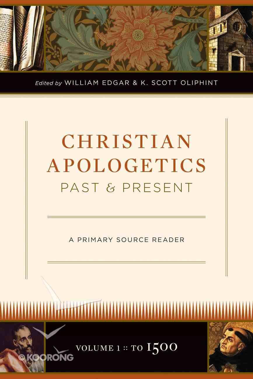 Christian Apologetics Past and Present Hardback
