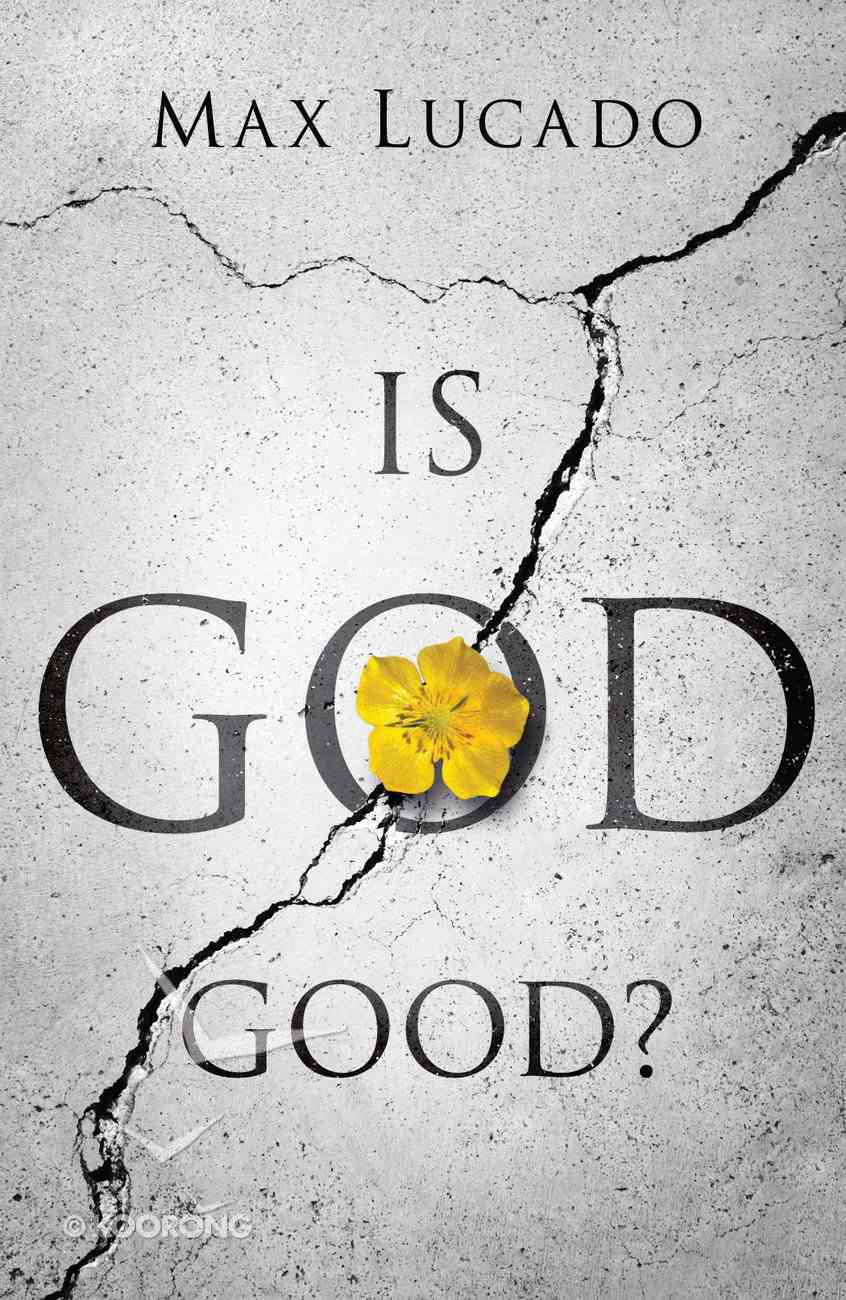 Is God Good? ESV (25 Pack) Booklet