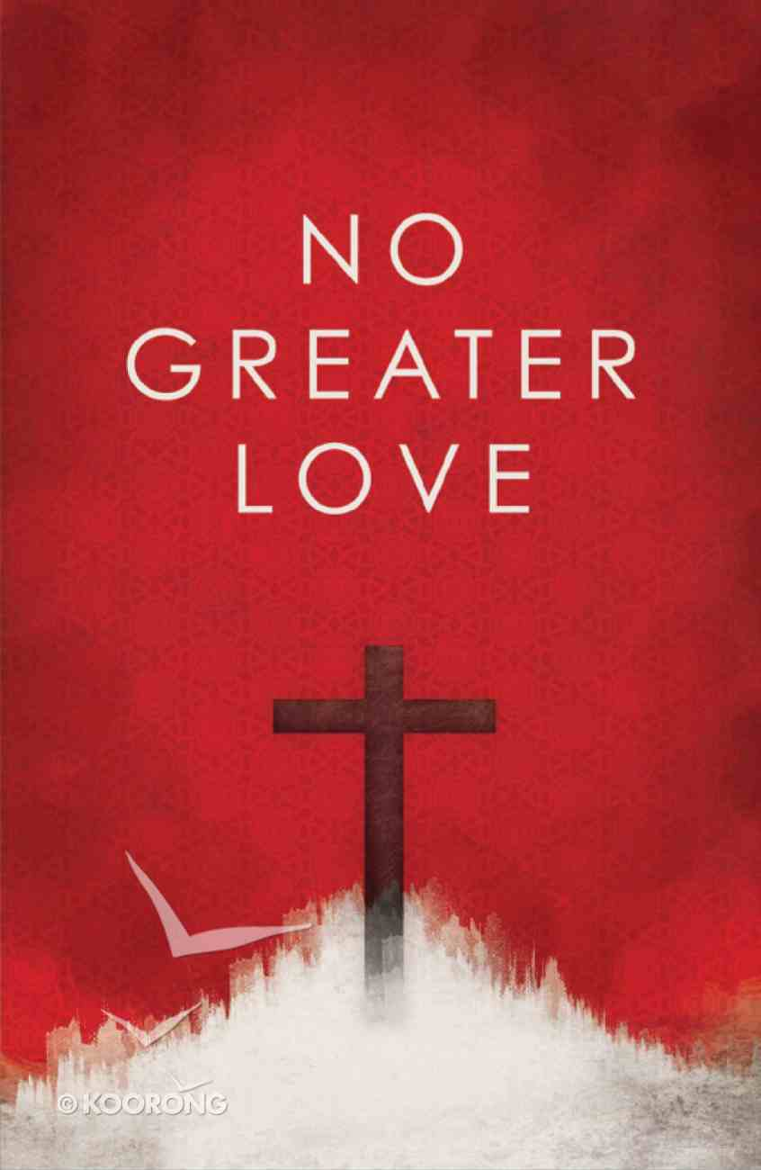 No Greater Love ESV (25 Pack) Booklet