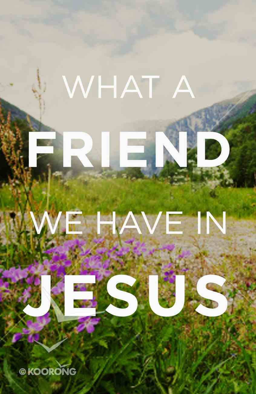 What a Friend We Have in Jesus ESV (25 Pack) Booklet
