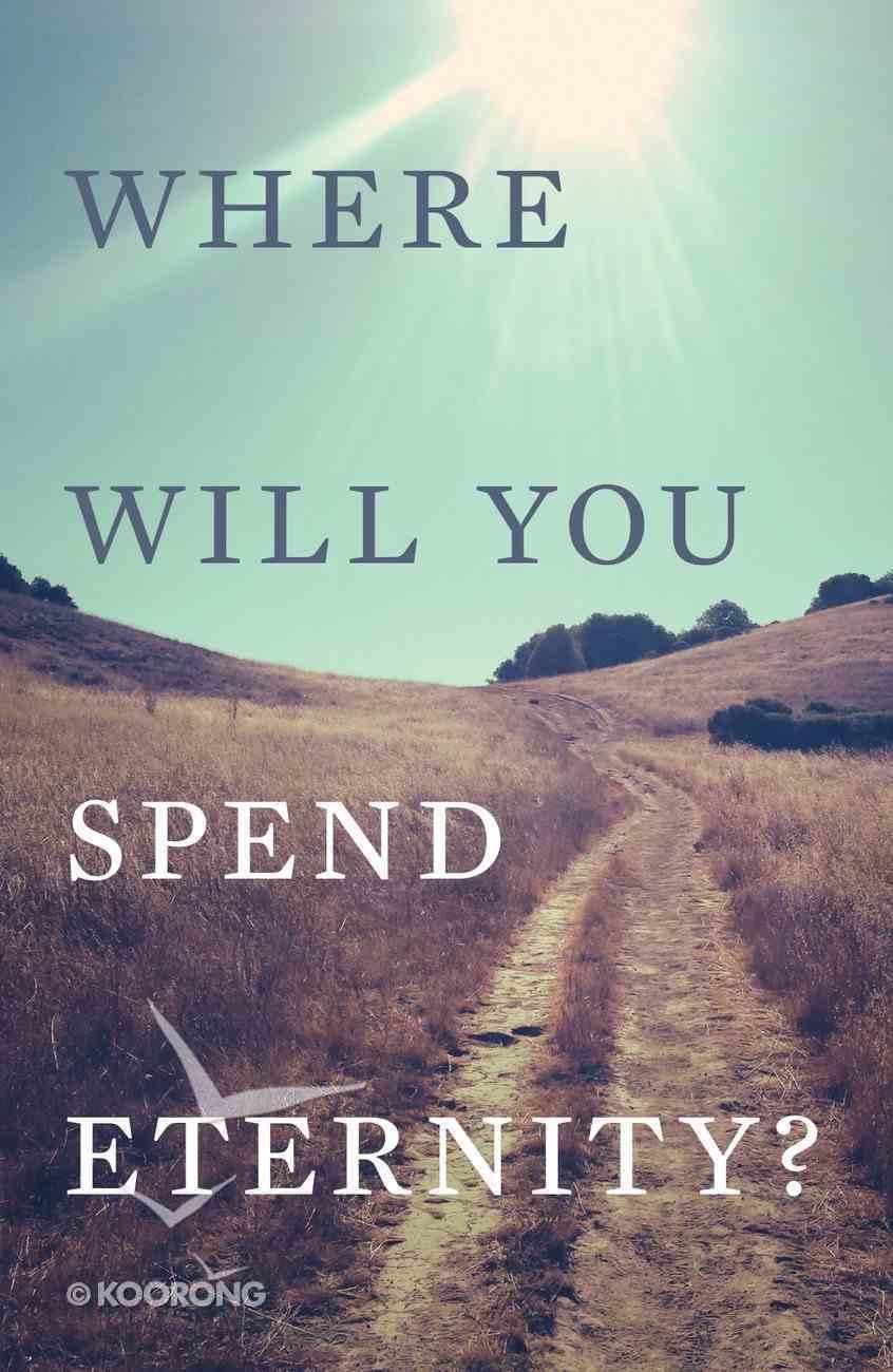 Where Will You Spend Eternity? (25 Pack) (Kjv) Booklet