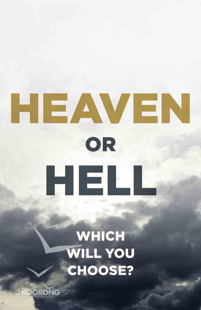 Heaven Or Hell: Which Will You Choose? (ESV) (25 Pack) Booklet