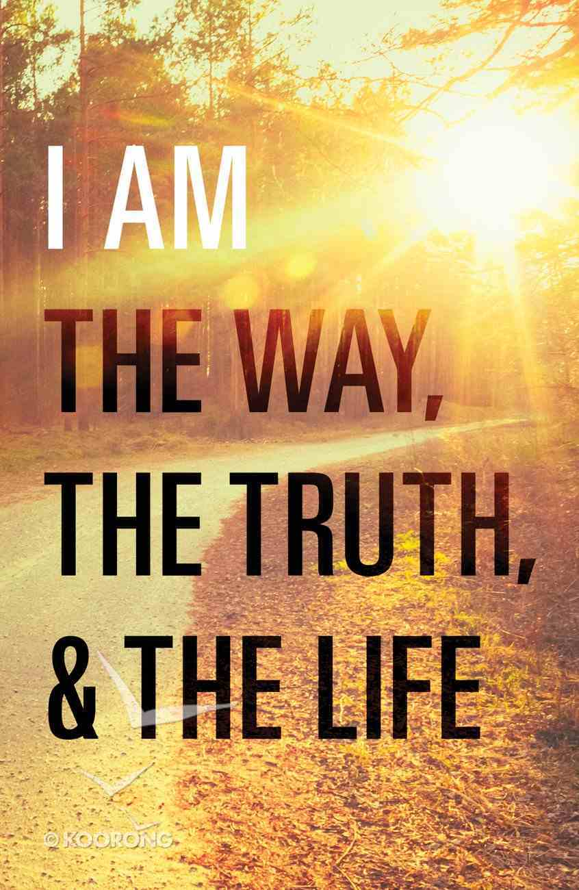 I Am the Way, the Truth, and the Life (ESV) (25 Pack) Booklet