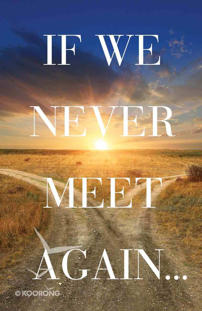If We Never Meet Again (25 Pack) (ESV) (Ats) Booklet