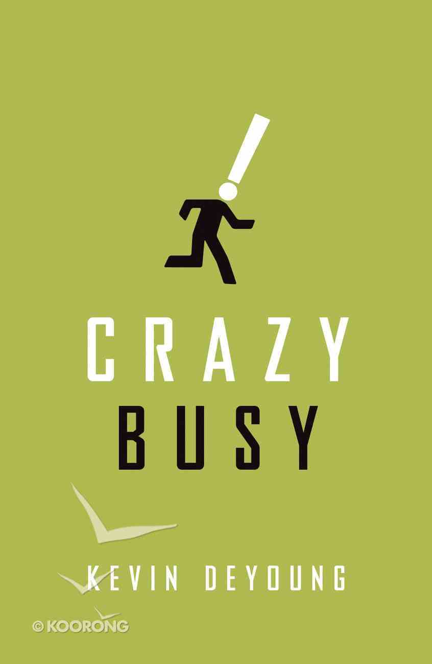 Crazy Busy ESV (Pack Of 25) Booklet