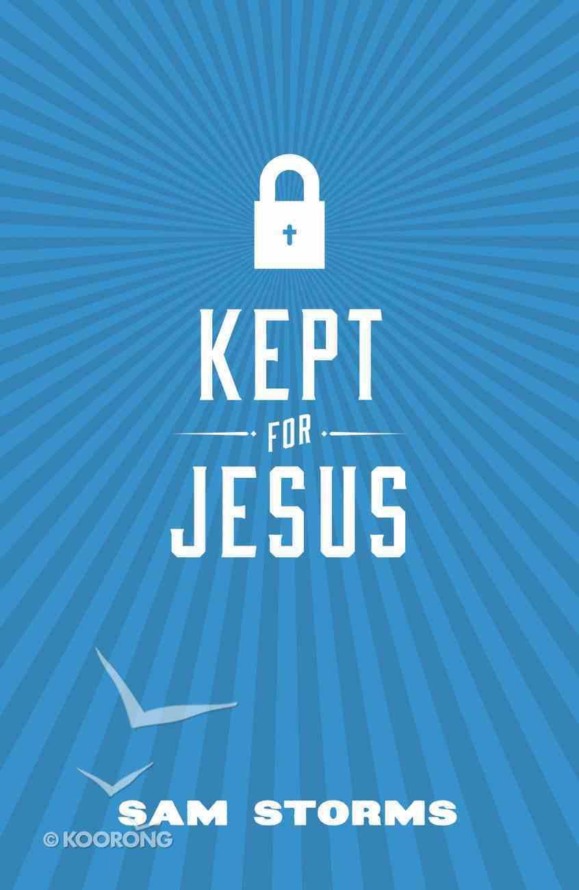 Kept For Jesus ESV (Pack Of 25) Booklet