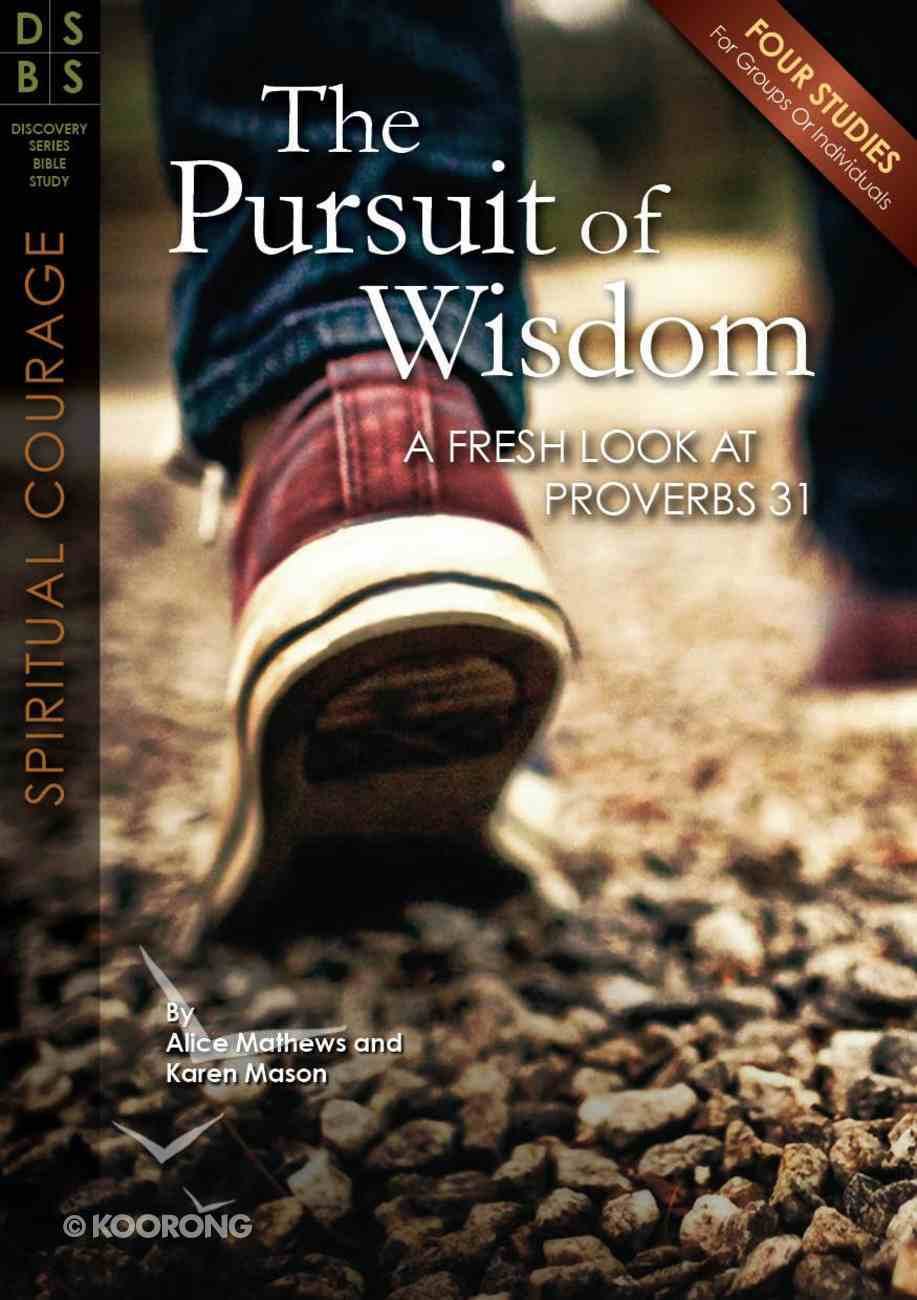 The Pursuit of Wisdom (Discovery Series Bible Study) Paperback
