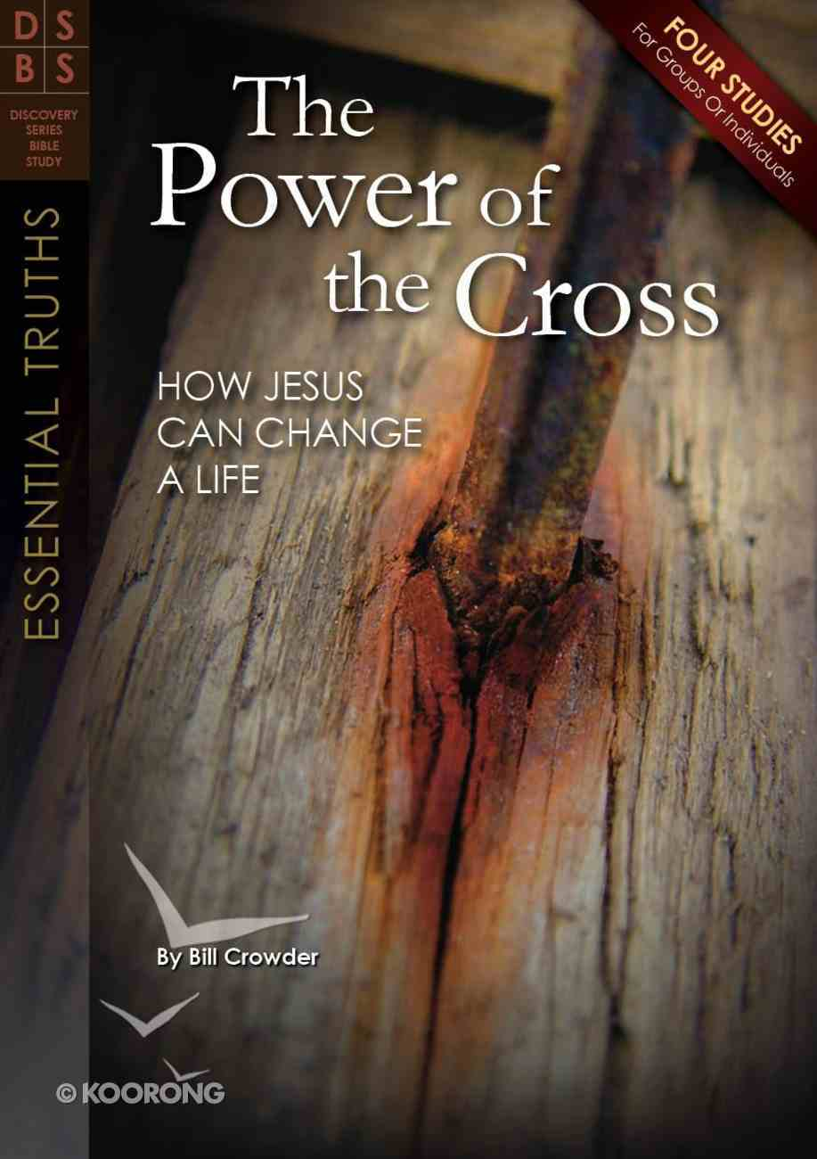 The Power of the Cross (Discovery Series Bible Study) Paperback