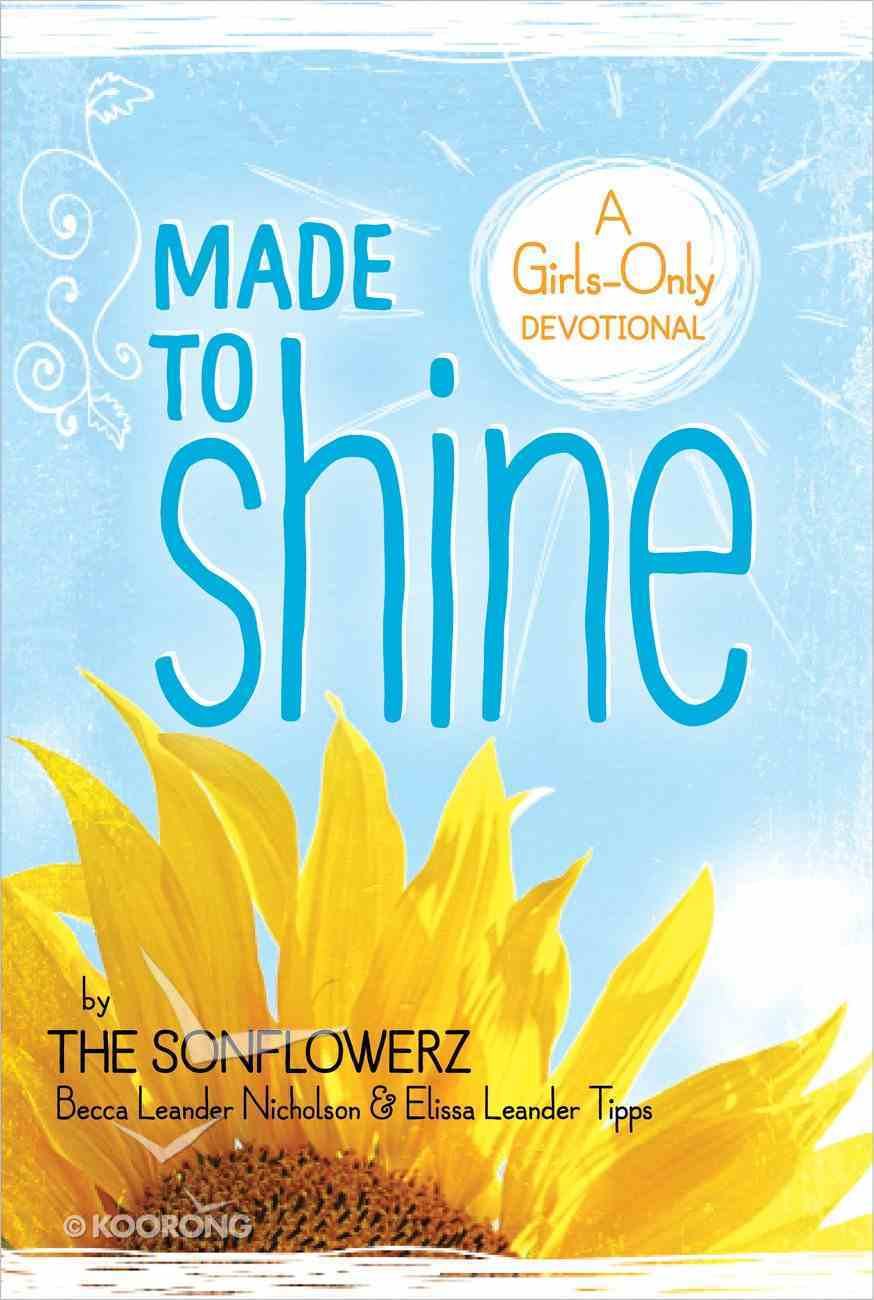 Made to Shine: A Girls-Only Devotional Paperback