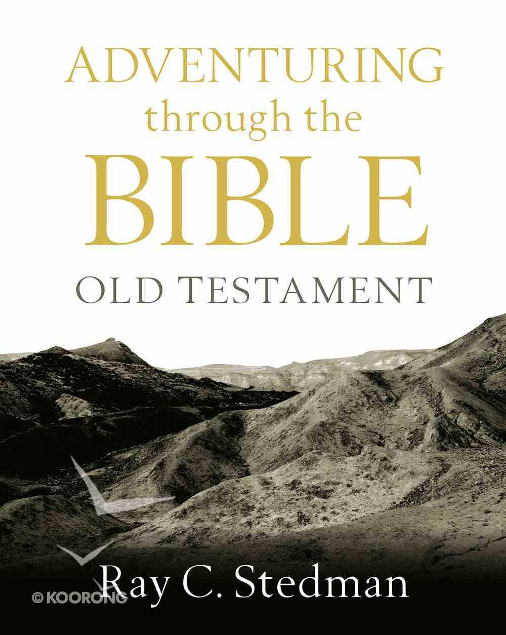 Adventuring Through the Bible: Old Testament Paperback