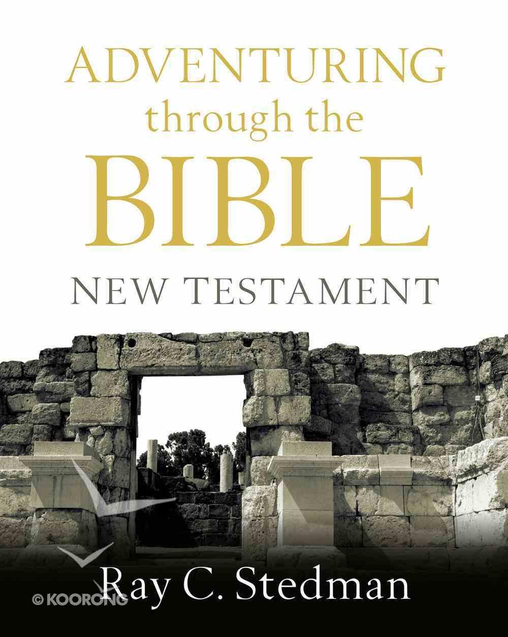 Adventuring Through the Bible: New Testament Paperback