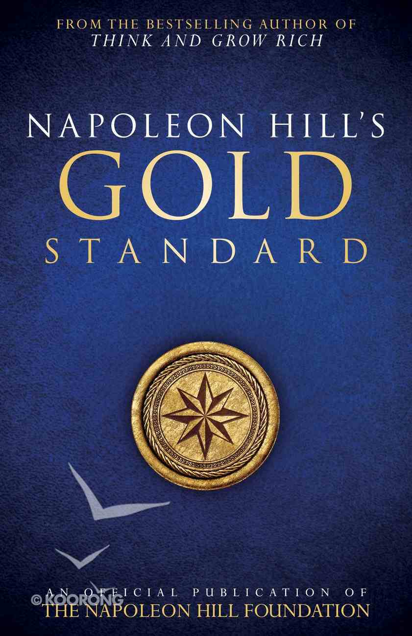 Napoleon Hill's Gold Standard Paperback