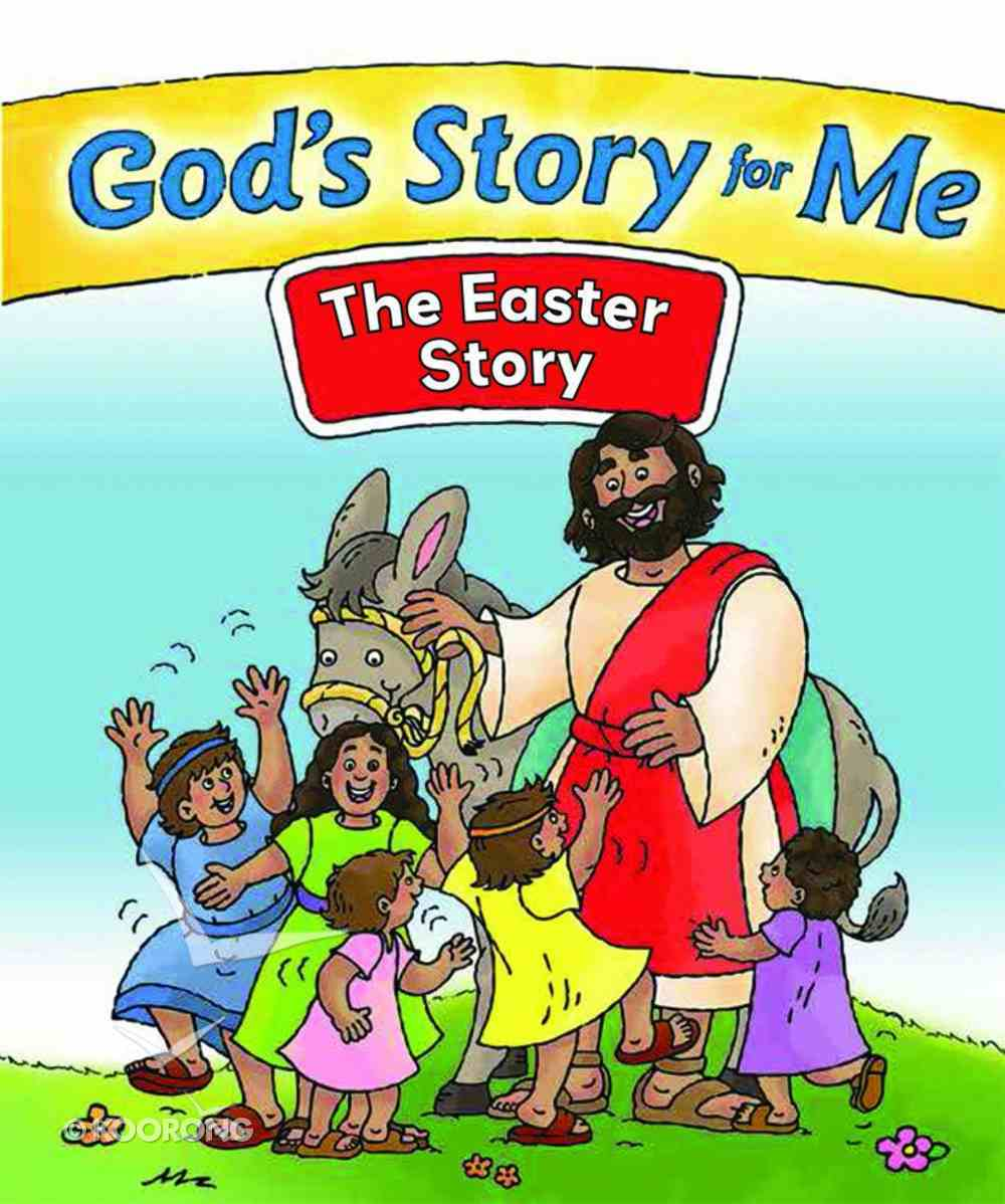 The Easter Story (#4 in God's Story For Me Series) Paperback