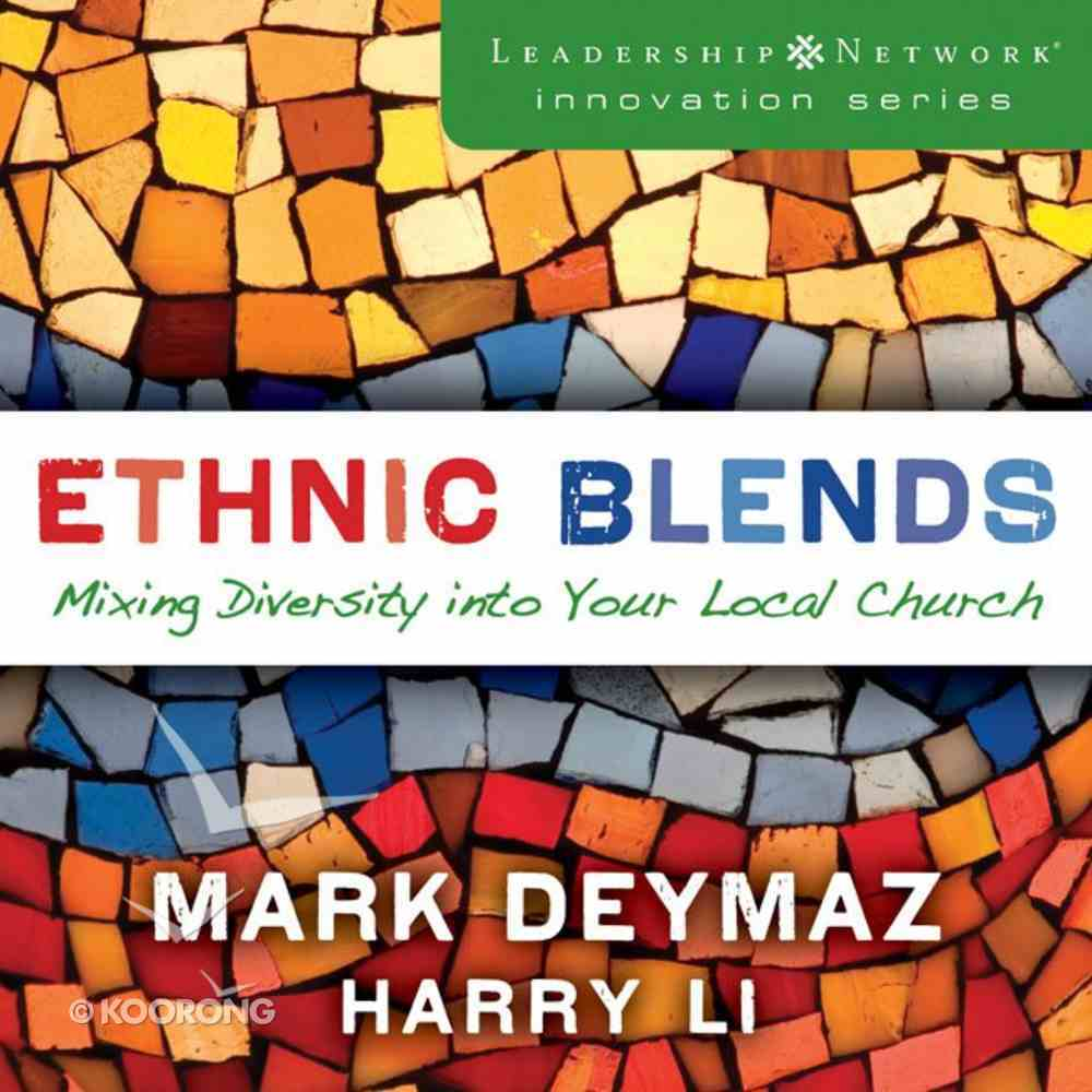 Ethnic Blends - Mixing Diversity Into Your Local Church (Leadership Network Innovation Series) eAudio Book