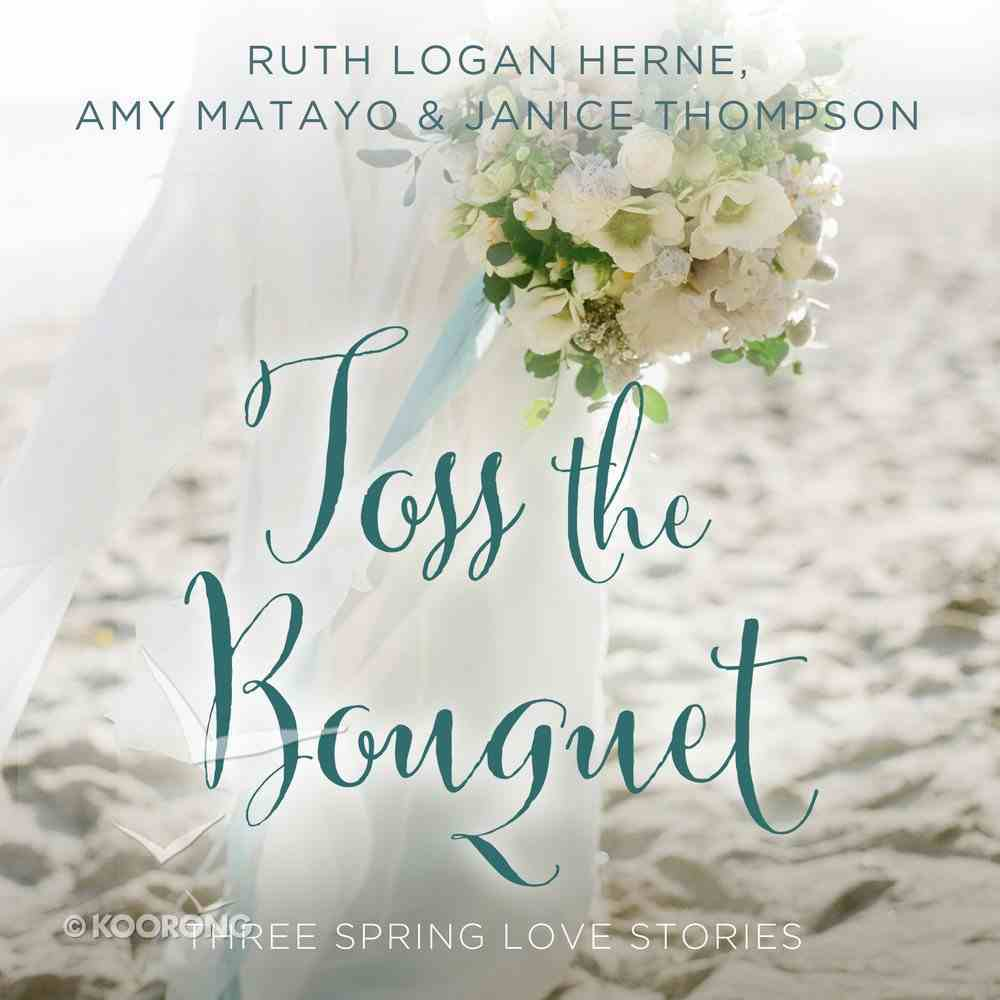 Toss the Bouquet (Year Of Wedding Story Novella Series Audio) CD