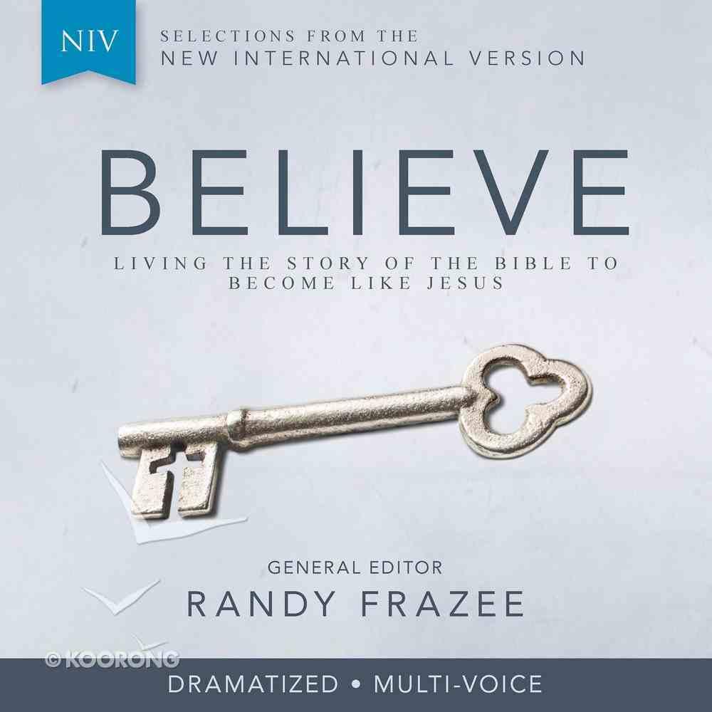 NIV, Believe, Audio Download (Believe (Zondervan) Series) eAudio Book