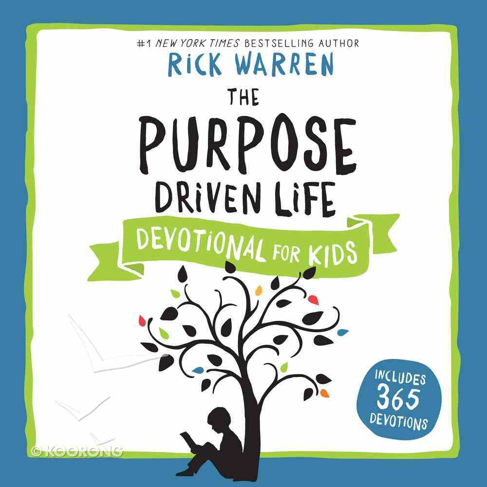 The Purpose Driven Life Devotional For Kids eAudio Book
