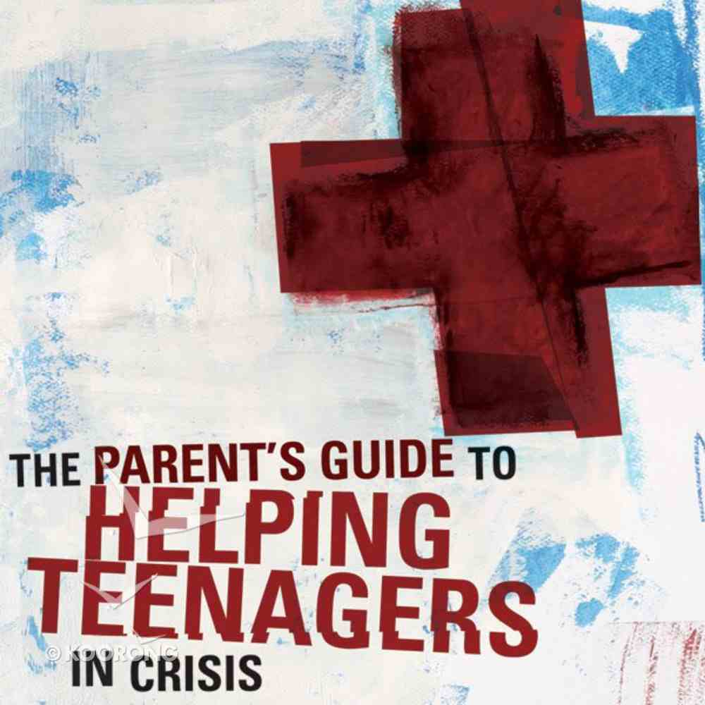 A Parent's Guide to Helping Teenagers in Crisis eAudio Book