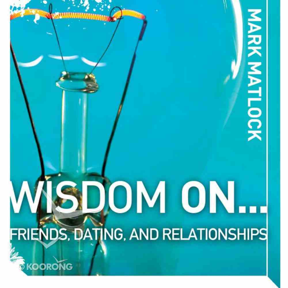 Wisdom on ? Friends, Dating, and Relationships (Wisdom On Series) eAudio Book