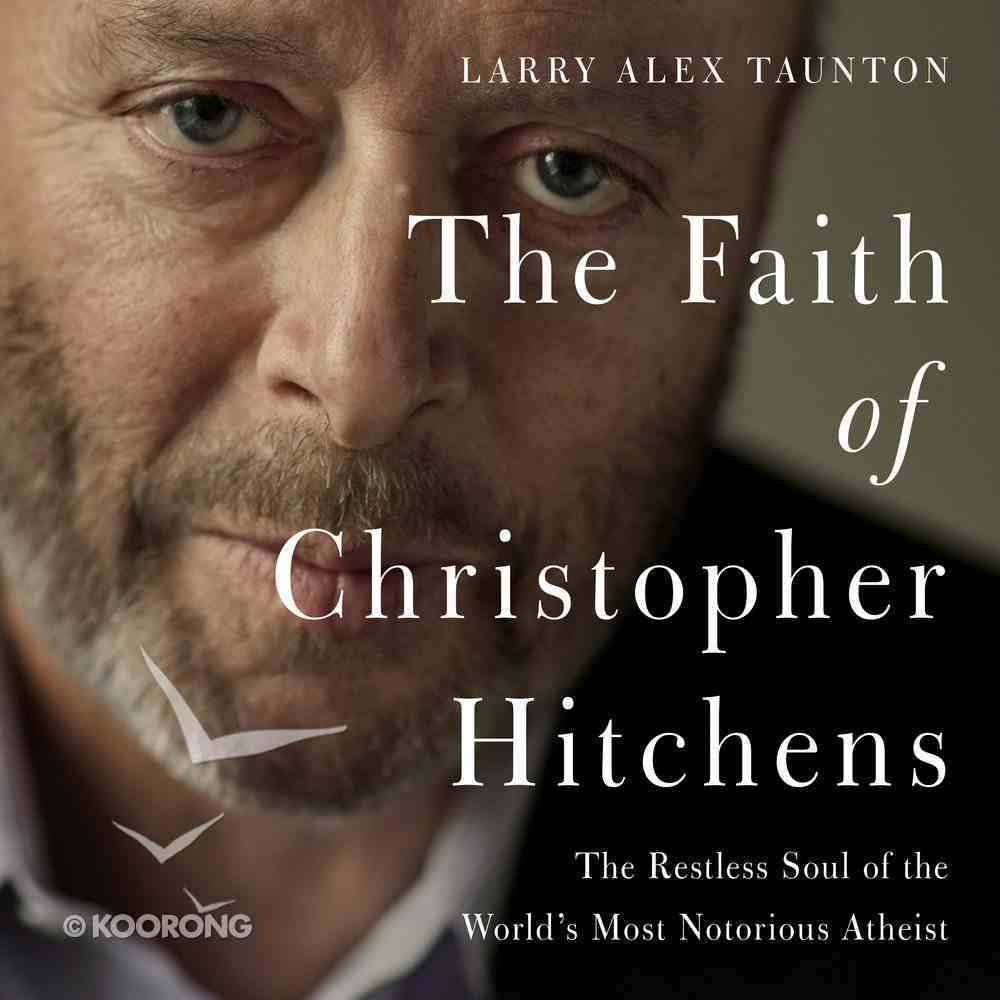 The Faith of Christopher Hitchens eAudio Book