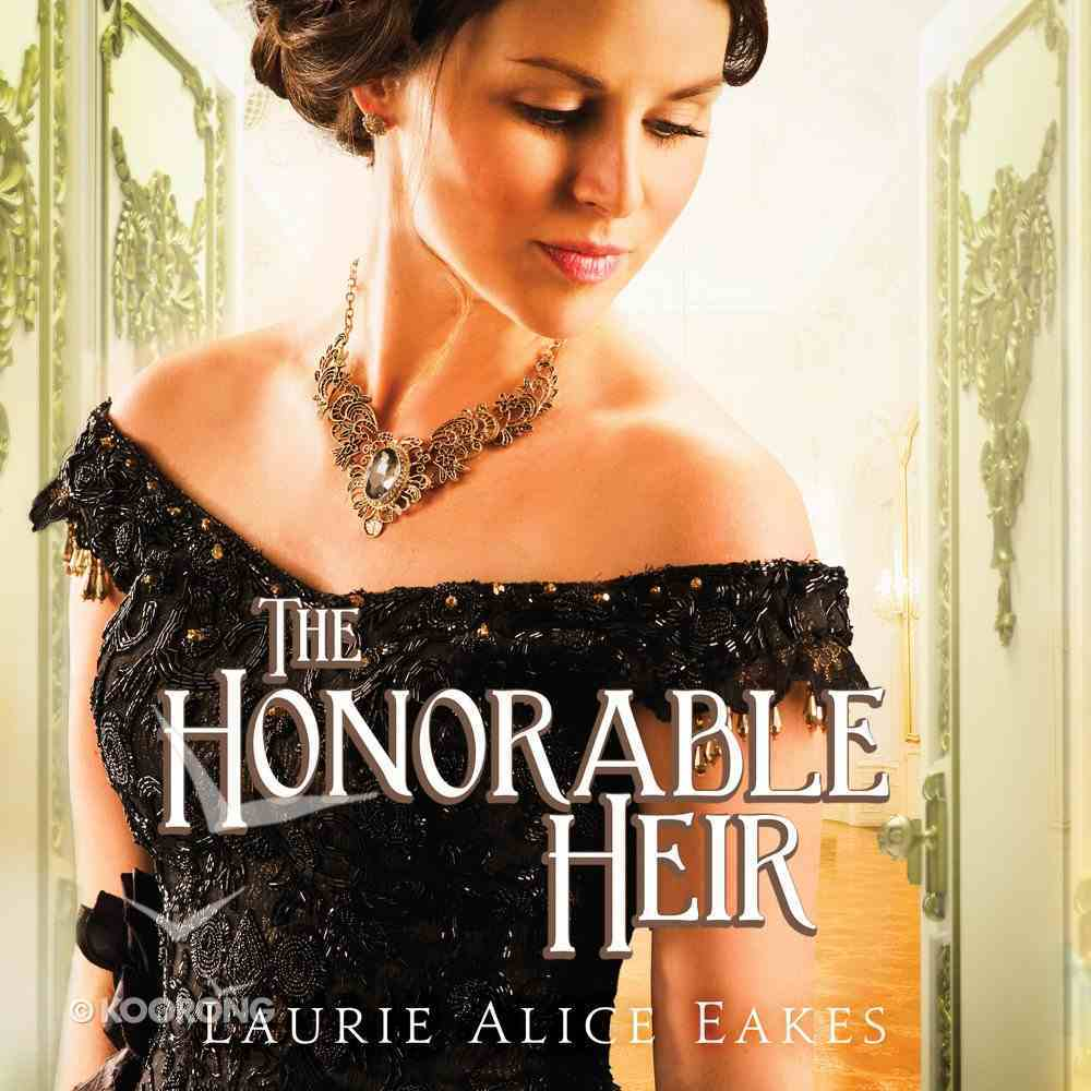 The Honorable Heir (Heartsong Audio Series) eAudio Book