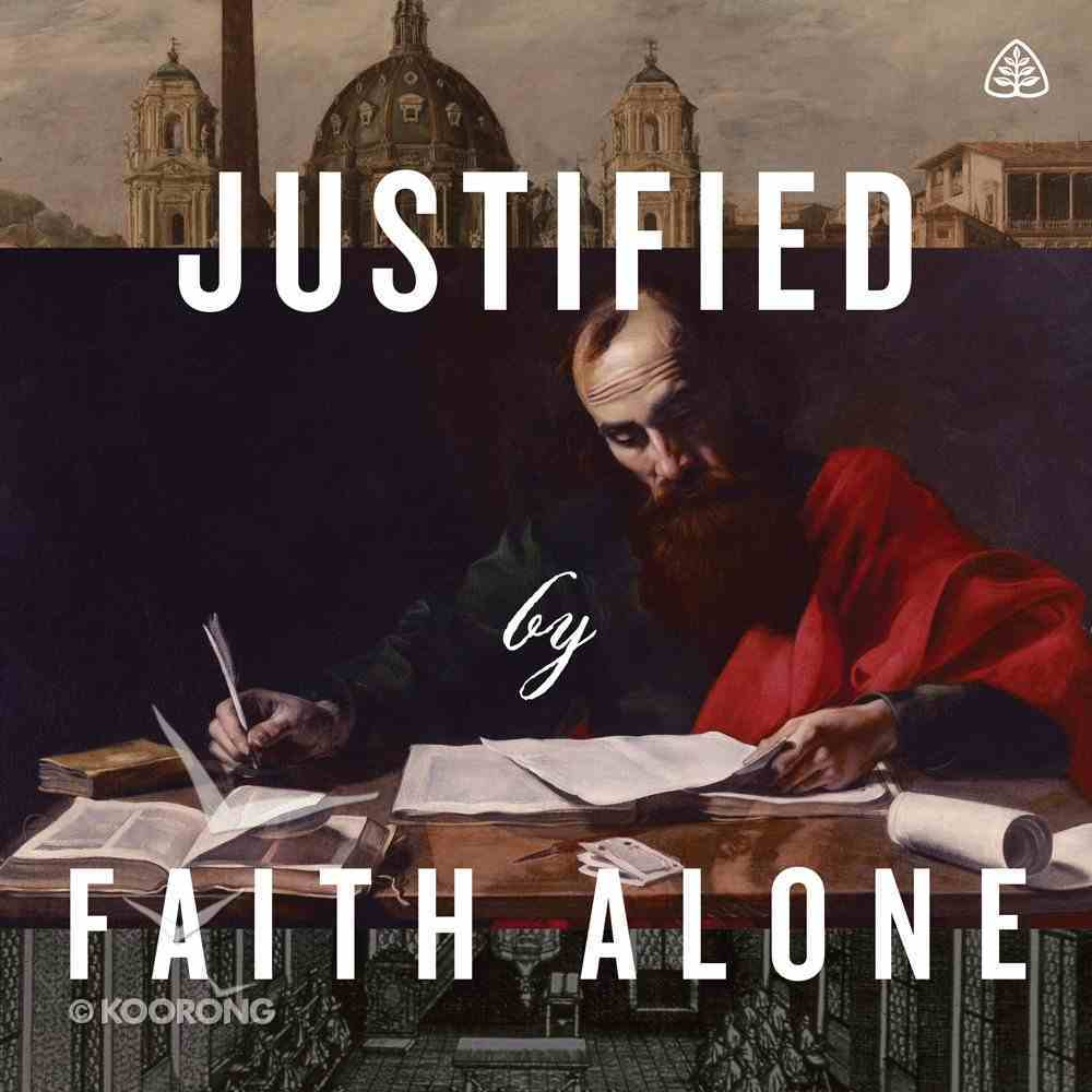 Justified By Faith Alone Teaching Series eAudio Book