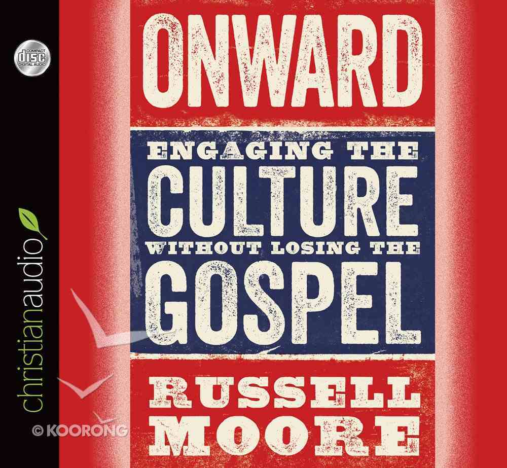 Onward: Engaging the Culture Without Losing the Gospel eAudio Book