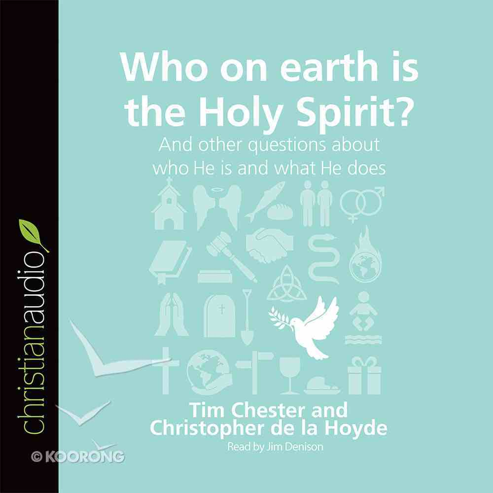 Who on Earth is the Holy Spirit? eAudio Book