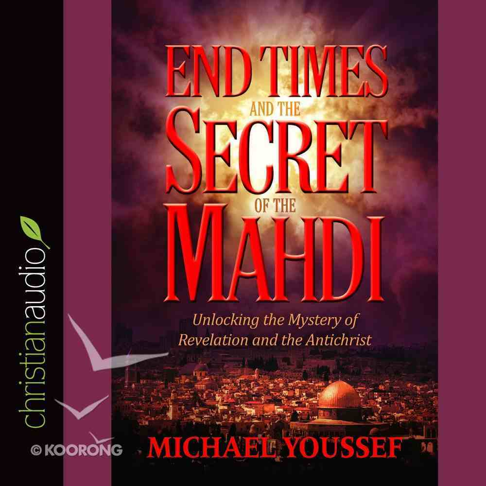 End Times and the Secret of the Mahdi eAudio Book
