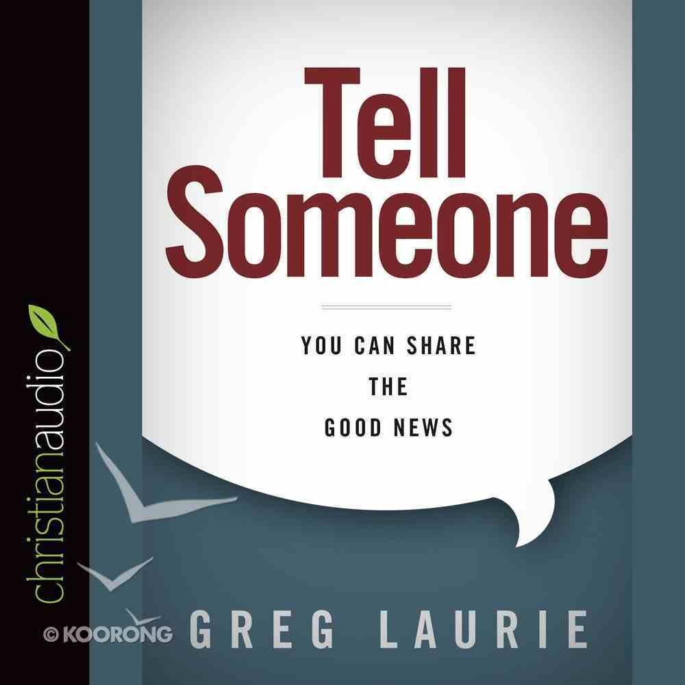 Tell Someone: You Can Share the Good News (Unabridged, 3 Cds) CD
