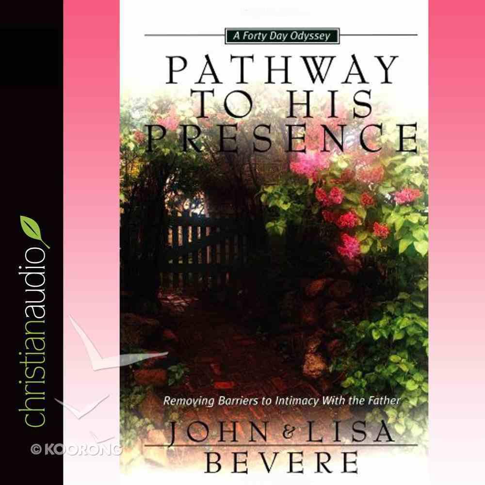 Pathway to His Presence (Unabridged, 4 Cds) CD
