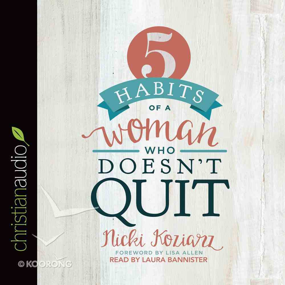 5 Habits of a Woman Who Doesn't Quit eAudio Book