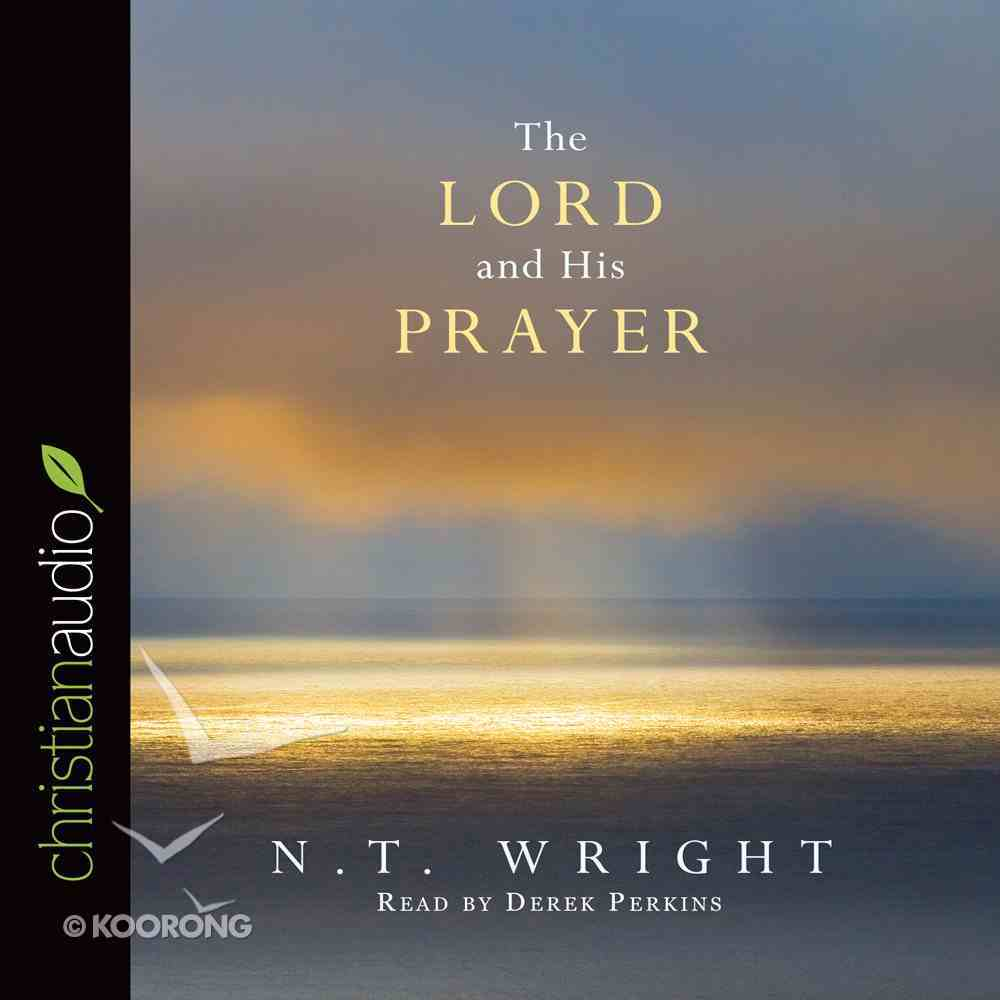 The Lord and His Prayer eAudio Book